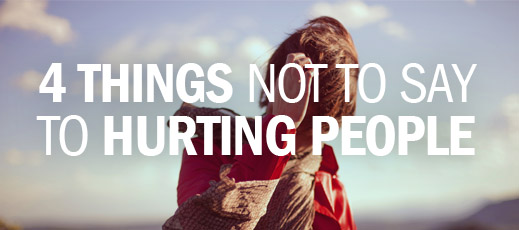 4-Things-Not-to-Say-to-Hurting-People